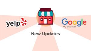 New Google My Business & Yelp Updates